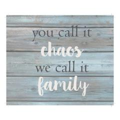 "Wall Signage - You call it chao's we cal it family - Wash out Grey background 10"" x 12"""