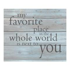"Wall Signage - My favorite place in the whole world is next to you - Wash out Grey background 10"" x 12"""