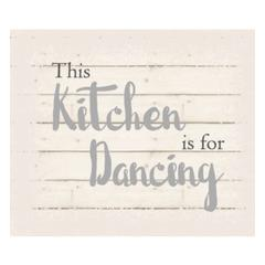 "Wall Signage - This kitchen is for dancing - White background 10"" x 12"""