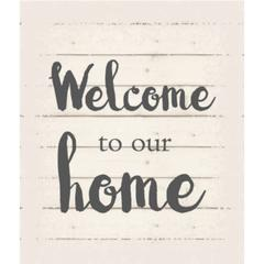 "Wall Signage - Welcome to our home - White background 10"" x 12"""