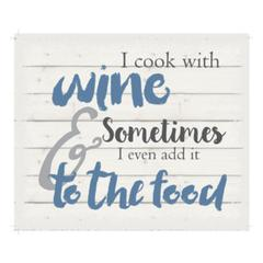 "Wall Signage - I cook with wine and sometimes I even add it to the food - White background 10"" x 12"""