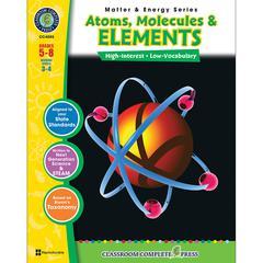 CLASSROOM COMPLETE PRESS MATTER & ENERGY SERIES ATOMS MOLECULES & ELEMENTS