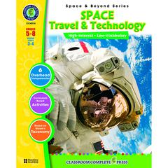 CLASSROOM COMPLETE PRESS SPACE TRAVEL & TECHNOLOGY