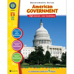 CLASSROOM COMPLETE PRESS AMERICAN GOVERNMENT GOVERNMENTS SERIES