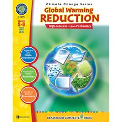 CLASSROOM COMPLETE PRESS GLOBAL WARMING REDUCTION GR 5-8