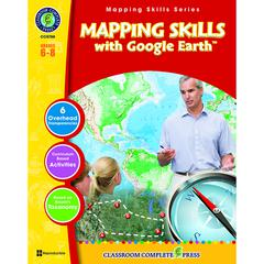 CLASSROOM COMPLETE PRESS MAPPING SKILLS WITH GOOGLE EARTH GR 6-8