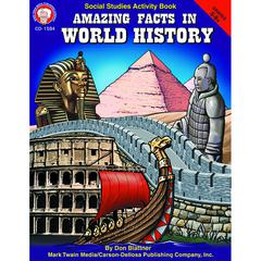 AMAZING FACTS IN WORLD HISTORY GR 5-8& UP