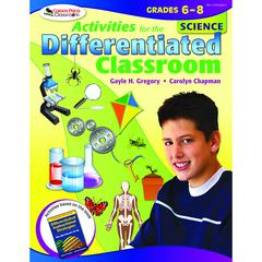 CORWIN PRESS ACTIVITIES FOR THE DIFFERENTIATED CLASSROOM SCIENCE GR 6-8