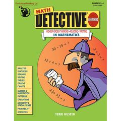 THE CRITICAL THINKING MATH DETECTIVE BEGINNING GR 3-4