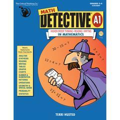 THE CRITICAL THINKING MATH DETECTIVE A1 BOOK GR 5-6
