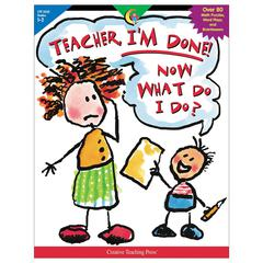 CREATIVE TEACHING PRESS TEACHER IM DONE NOW WHAT DO I DO GR 1-2