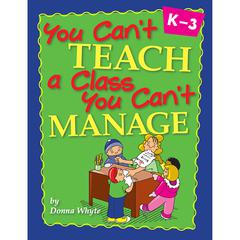 YOU CANT TEACH A CLASS YOU CANT MANAGE