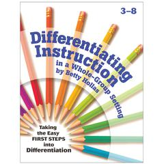 ESSENTIAL LEARNING PRODUCTS DIFFERENTIATING INSTRUCTION IN A WHOLE-GROUP SETTING GR 3-8