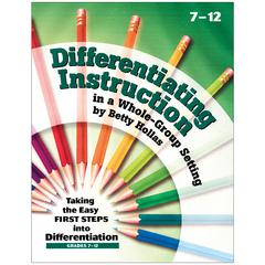 DIFFERENTIATING INSTRUCTION IN A WHOLE-GROUP SETTING GR 7-12