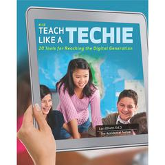 ESSENTIAL LEARNING PRODUCTS TEACH LIKE A TECHIE