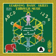 LEARNING BASIC SKILLS THRU MUSIC CD VOLUME 4
