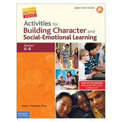 GR 6-8 ACTIVITIES FOR BUILDING CHARACTER SOCIAL EMOTIONAL BOOK