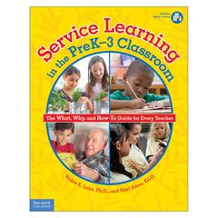 FREE SPIRIT PUBLISHING SERVICE LEARNING IN THE PREK-3 CLASSROOM