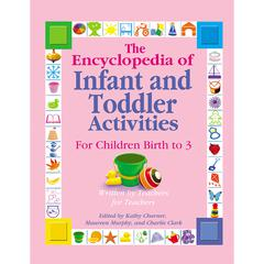 GRYPHON HOUSE THE ENCYCLOPEDIA OF INFANT TODDLER ACTIVITIES
