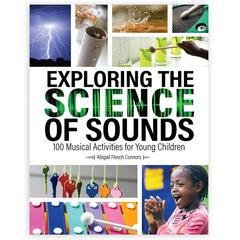 Exploring Science Sounds Musical, 100 Activities For Young Child