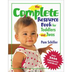 GRYPHON HOUSE THE COMPLETE RESOURCE BOOK FOR TODDLERS & TWOS