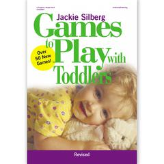 GRYPHON HOUSE GAMES TO PLAY WITH TODDLERS REVISED