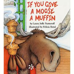 HARPER COLLINS PUBLISHERS IF YOU GIVE A MOOSE A MUFFIN