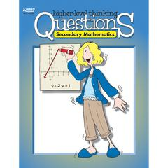 KAGAN PUBLISHING SECONDARY MATHEMATICS HIGHER LEVEL THINKING QUESTIONS GR 7-12