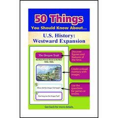 50 THINGS YOU SHOULD KNOW ABOUT US HISTORY WESTWARD EXPANSION