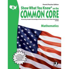 LORENZ / MILLIKEN GR 6 PARENT TEACHER EDITION MATH SHOW WHAT YOU KNOW ON THE COMMON