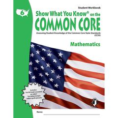 LORENZ / MILLIKEN GR 6 STUDENT WORKBOOK MATHEMATICS SHOW WHAT YOU KNOW ON THE COMMON