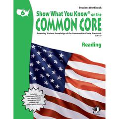 LORENZ / MILLIKEN GR 6 STUDENT WORKBOOK READING SHOW WHAT YOU KNOW ON THE COMMON CORE