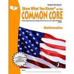 LORENZ / MILLIKEN GR 7 STUDENT WORKBOOK MATHEMATICS SHOW WHAT YOU KNOW ON THE COMMON