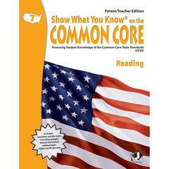 GR 7 PARENT TEACHER EDITION READING SHOW WHAT YOU KNOW ON THE COMMON