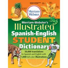 MERRIAM - WEBSTER MERRIAM WEBSTERS ILLUSTRATED SPANISH ENGLISH STUDENT DICTIONARY