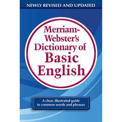 MERRIAM - WEBSTER MERRIAM WEBSTERS DICTIONARY OF BASIC ENGLISH