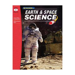 ON THE MARK PRESS EARTH & SPACE SCIENCE GR 3
