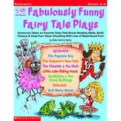 SCHOLASTIC TEACHING RESOURCES 12 FABULOUSLY FUNNY FAIRY TALE PLAYS