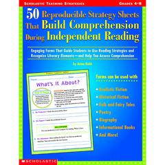 SCHOLASTIC TEACHING RESOURCES 50 REPRODUCIBLE STRATEGY SHT GR 4-8 THAT BUILD COMPREHENSION