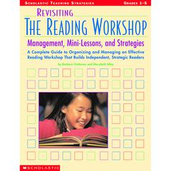 SCHOLASTIC TEACHING RESOURCES REVISITING THE READING WORKSHOP
