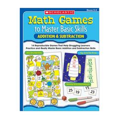 SCHOLASTIC TEACHING RESOURCES MATH GAMES TO MASTER BASIC SKILLS ADDITION & SUBTRACTION