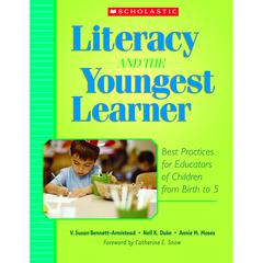SCHOLASTIC TEACHING RESOURCES LITERACY AND THE YOUNGEST LEARNER