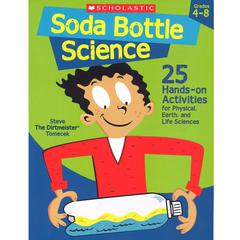 SCHOLASTIC TEACHING RESOURCES SODA BOTTLE SCIENCE