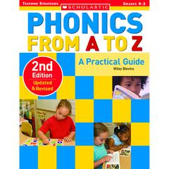 SCHOLASTIC TEACHING RESOURCES PHONICS FROM A TO Z 2ND EDITION