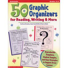 SCHOLASTIC TEACHING RESOURCES 50 GRAPHIC ORGANIZERS FOR READING