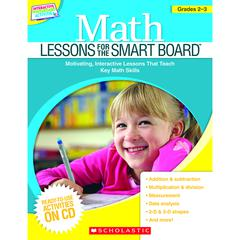 SCHOLASTIC TEACHING RESOURCES MATH LESSONS GR 2-3 FOR THE SMART BOARD