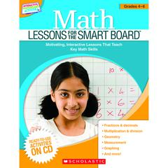 SCHOLASTIC TEACHING RESOURCES MATH LESSONS GR 4-6 FOR THE SMART BOARD