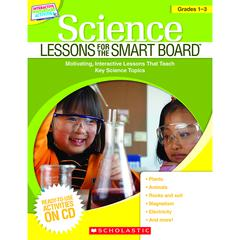 SCHOLASTIC TEACHING RESOURCES SCIENCE LESSONS GR 1-3 FOR THE SMART BOARD