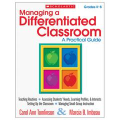 SCHOLASTIC TEACHING RESOURCES MANAGING A DIFFERENTIATED CLASSROOM A PRACTICAL GUIDE