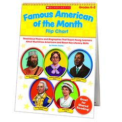 SCHOLASTIC TEACHING RESOURCES FAMOUS AMERICAN OF THE MONTH FLIP CHART